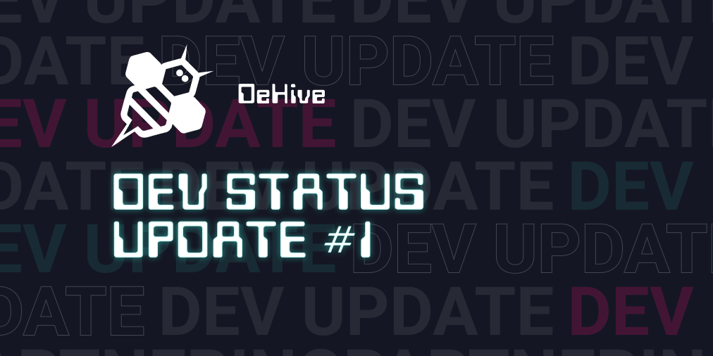 DEV UPDATE #1 — 🐝 Enter Our Hive!