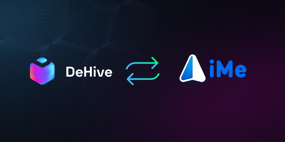 DeHive partners iMe 🔥🚀