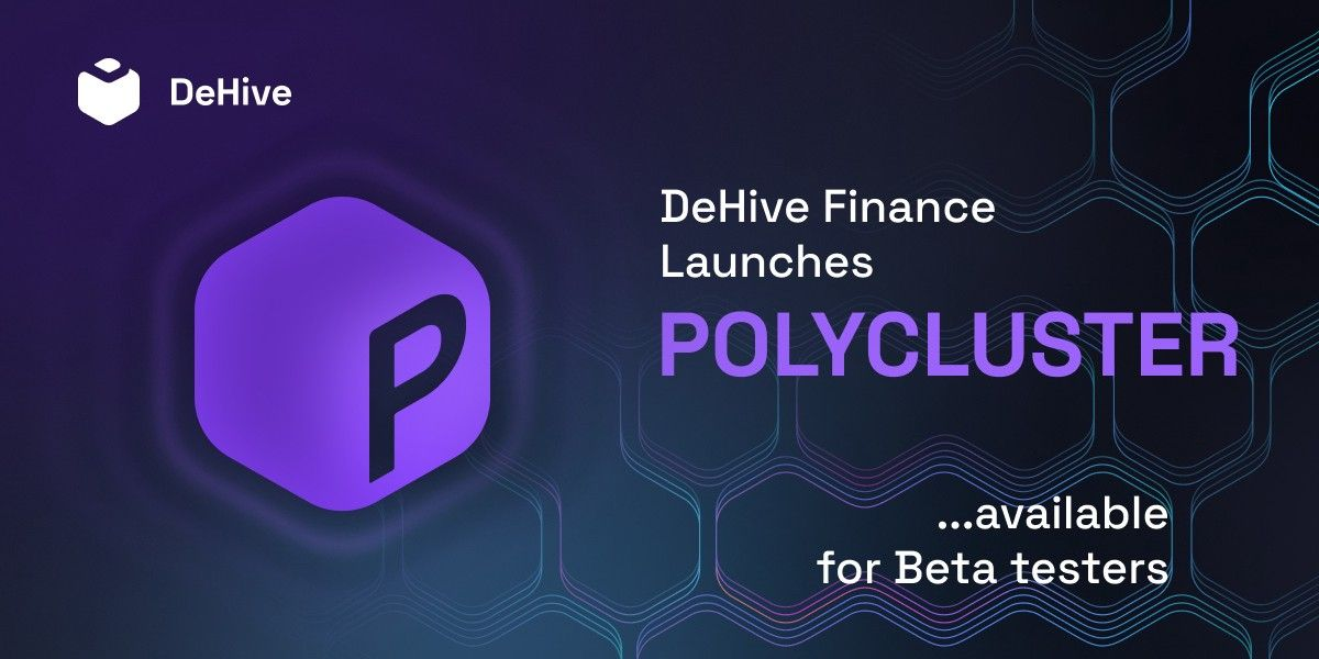 DeHive Launches New Polycluster🤩