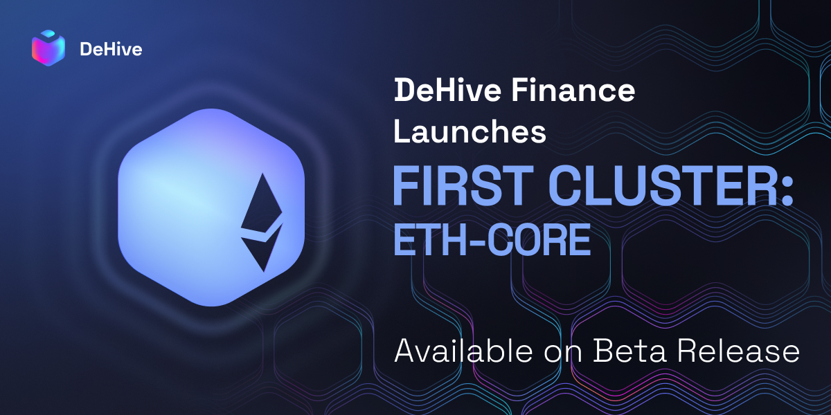 DeHive Launches The First ETH-CORE Cluster😱🤩❗️