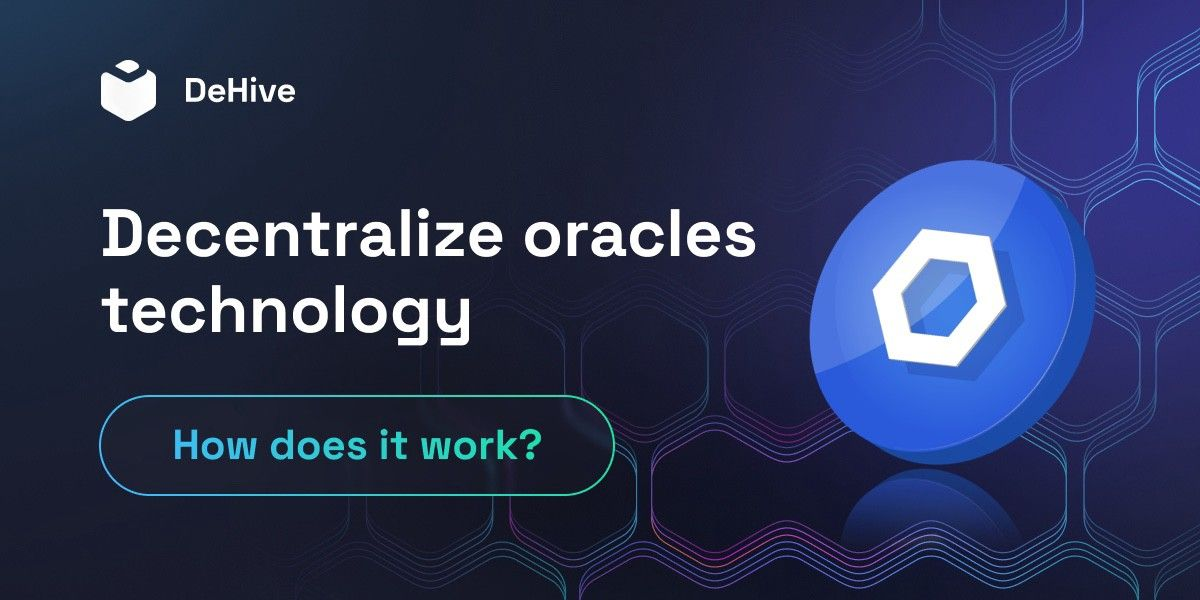 DeHive and Blockchain Oracles: What to expect?